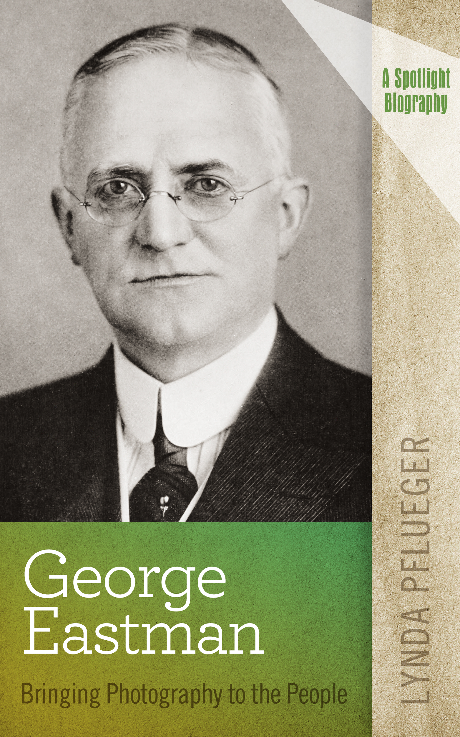 George Eastman Book Cover - Author Lynda Pflueger 2015